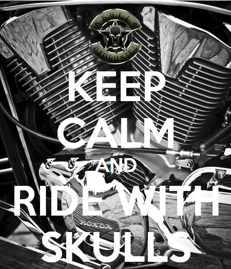 keep calm and ride with skulls
